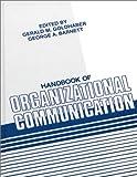 Handbook of Organizational Communication, Gerald M. Goldhaber and George A. Barnett, 0893914460