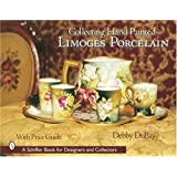 Collecting Hand Painted Limoges Porcelain: Boxes to Vases (Schiffer Book for Designers and Collectors)