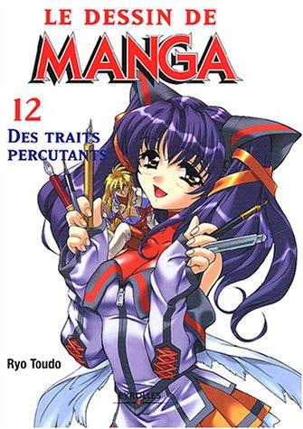 Le dessin de Manga, tome 12 : Des traits percutants Broché – 5 février 2004 Eyrolles 2212113439 TL2212113439 Activités manuelles