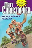 Roller Hockey Radicals, Matt Christopher, 0316137391