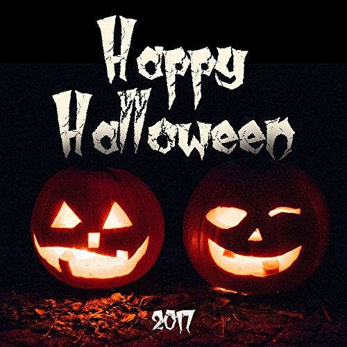 Happy Halloween 2017 - The Best Collection of Halloween Music, Scary Sound Effects, Scary -