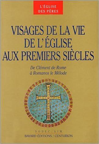 Livre gratuits VISAGES DE LA VIE DE L'EGLISE. De Clément de Rome à Romanos le Mélode pdf epub