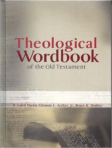 Theological wordbook of the old testament r laird harris gleason l theological wordbook of the old testament r laird harris gleason l archer jr bruce k waltke 9780802486493 amazon books fandeluxe Images