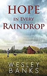 Hope In Every Raindrop: A Sled Dog Adventure and Romance (Faith, Hope, and Love Book 2)