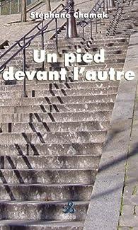 Un pied devant l'autre par Stéphane Chamak