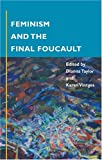 Feminism and the Final Foucault, , 0252071824