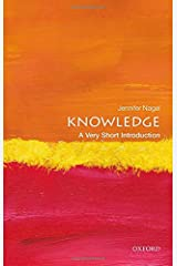 Knowledge: A Very Short Introduction (Very Short Introductions) Paperback