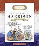 Benjamin Harrison: Twenty-Third President 1889-1893 (Getting to Know the US Presidents)