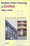 Modern Urban Housing in China, 1840-2000, Lue Junhua, Peter G. Rowe, Zhang Jie, 3791325078