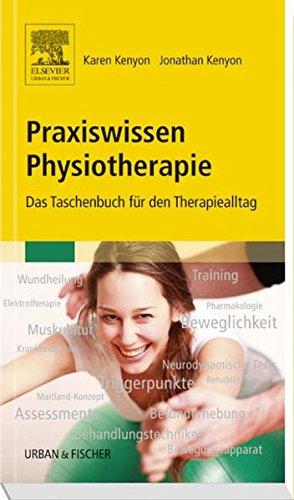 Praxiswissen Physiotherapie: Das Taschenbuch für den Therapiealltag