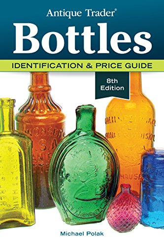 Antique Trader Bottles: Identification & Price (Old Antique Bottles)