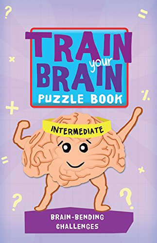 Train Your Brain: Brain-Bending Challenges: Intermediate (Train Your Brain Puzzle - Brain Puzzles Bending