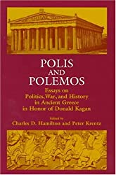 Polis and Polemos: Essays on Politics, War, & History in Ancient Greece, in Honor of Donald Kagan