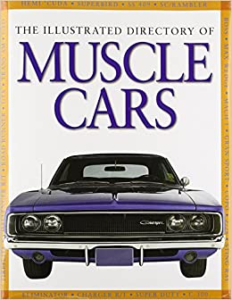 The Illustrated Directory of Muscle Cars by Pepperbox Press (Creator) (15-Sep-2013) Hardcover: Amazon.com: Books