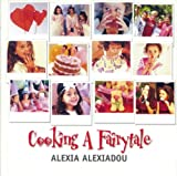 Cooking a Fairytale, Alexia Alexiadou, 9608587514