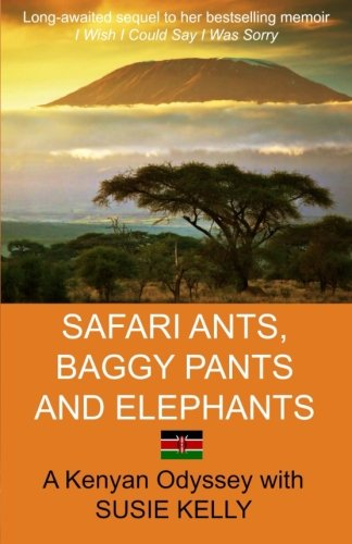 - Safari Ants, Baggy Pants And Elephants: A Kenyan Odyssey
