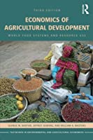 Economics of Agricultural Development: World Food Systems and Resource Use (Routledge Textbooks in Environmental and Agricultural Economics)