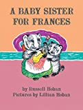 img - for A Baby Sister for Frances (I Can Read Level 2) book / textbook / text book