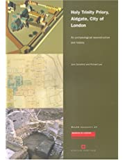 Holy Trinity Priory, Aldgate, City of London: An archaeological Reconstruction and History