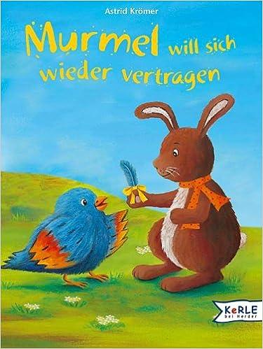 Murmel Will Sich Wieder Vertragen Amazonde Astrid Krömer Bücher