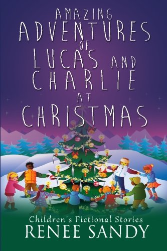 Amazing Adventures Of Lucas and Charlie At Christmas: Children's Fictional Stories (8) pdf epub