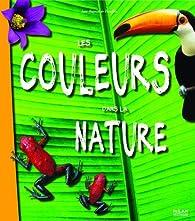 Les couleurs dans la nature par Jean-Baptiste de Panafieu