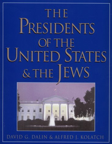 The Presidents of the United States & the Jews David G. Dalin