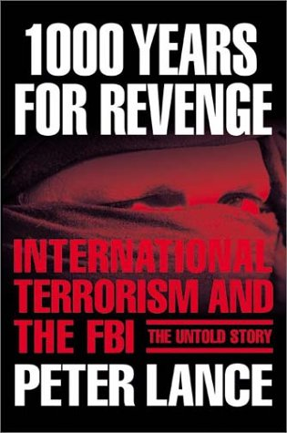 Read Online 1000 Years for Revenge: International Terrorism and the FBI--the Untold Story ebook