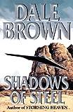 Shadows of Steel, Dale Brown, 0399141391