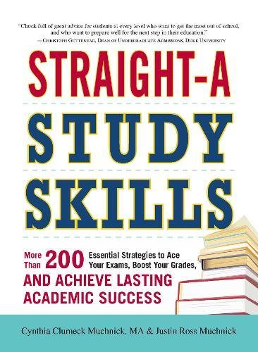 Download Straight-A Study Skills: More Than 200 Essential Strategies To Ace Your Exams, Boost Your Grades, And Achieve Lasting Academic Success PDF