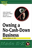 Owning a No-Cash-Down Business Made E-Z, Arnold S. Goldstein, 1563825074