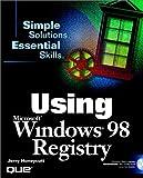 Using the Windows 98 Registry, Jerry Honeycutt, 0789716585