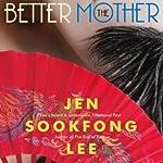 The Better Mother | Jen Sookfong Lee