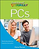 Teach Yourself VISUALLY PCs (Teach Yourself VISUALLY (Tech)), Elaine Marmel, 0470888466