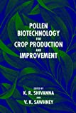 img - for Pollen Biotechnology for Crop Production and Improvement book / textbook / text book