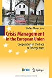 Crisis Management in the European Union : Cooperation in the Face of Emergencies, Olsson, Stefan, 3642446817