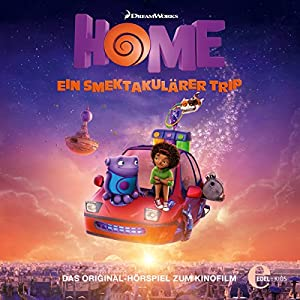 Home - Ein smektakulärer Trip Hörspiel