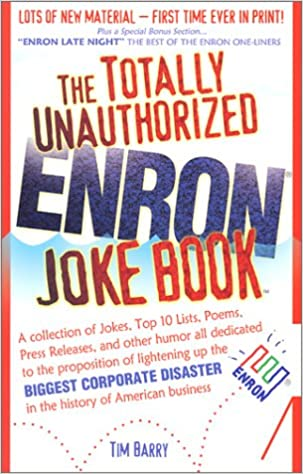 The Totally Unauthorized Enron Joke Book Tim Barry 9780966741728