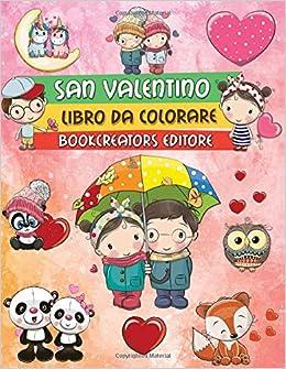San Valentino Libro Da Colorare Disegni Carini E Unici Di San