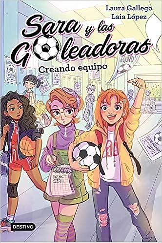 Creando Equipo: Sara Y Las Goleadoras Nº 1 por Laia López