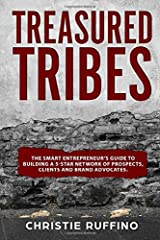 Treasured Tribes: The Smart Entrepreneur's Guide to Building a 5-Star Network of Prospects, Clients and Brand Advocates Paperback