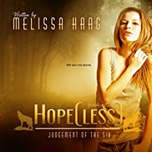 Hope(less): Judgement of the Six, Book 1 Audiobook by Melissa Haag Narrated by Julie McKay