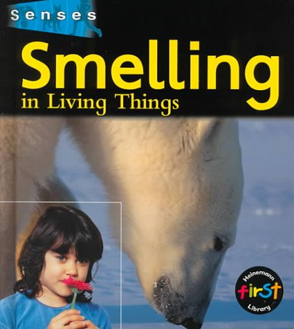 Smelling in Living Things (Senses) (Best Smelling City In The World)