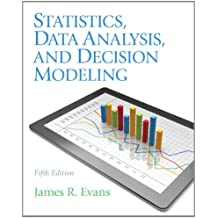 Statistics, Data Analysis, and Decision Modeling (5th Edition)