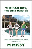 The Bad Boy, the Sissy Maid, M. Missy, 1477101063