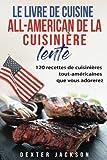 Le Livre de Cuisine  All-American de la Cuisinière Lente: 120 Recettes de Cuisinières tout-américaines que vous adorerez (Mijoteuse: All-American Slow Cooker Recipes - French Edition)