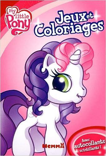 Amazon Fr Bloc Jeux Et Coloriages My Little Pony Collectif Livres
