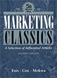 Marketing Classics: A Selection of Influential Articles