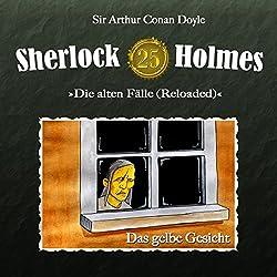 Das gelbe Gesicht (Sherlock Holmes - Die alten Fälle 25 [Reloaded])