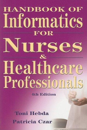 By Toni Lee Hebda BSN M.N.Ed. P Handbook of Informatics for Nurses and Healthcare Professionals (4th Edition)